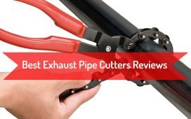 Best Exhaust Pipe Cutters Reviews