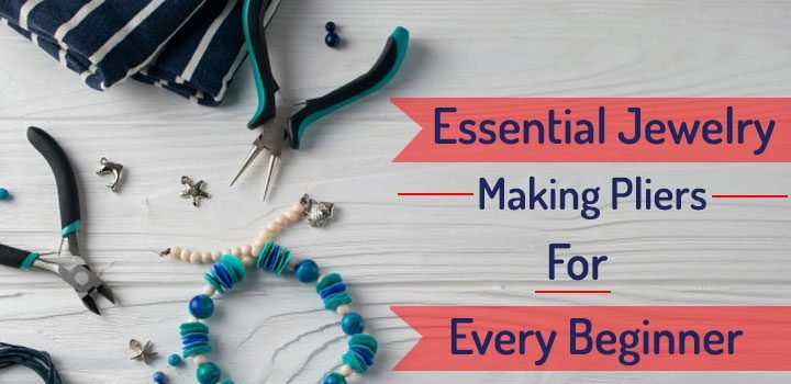 Essential Jewelry Making Pliers