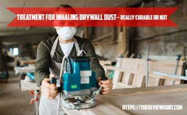 Treatment for Inhaling Drywall Dust