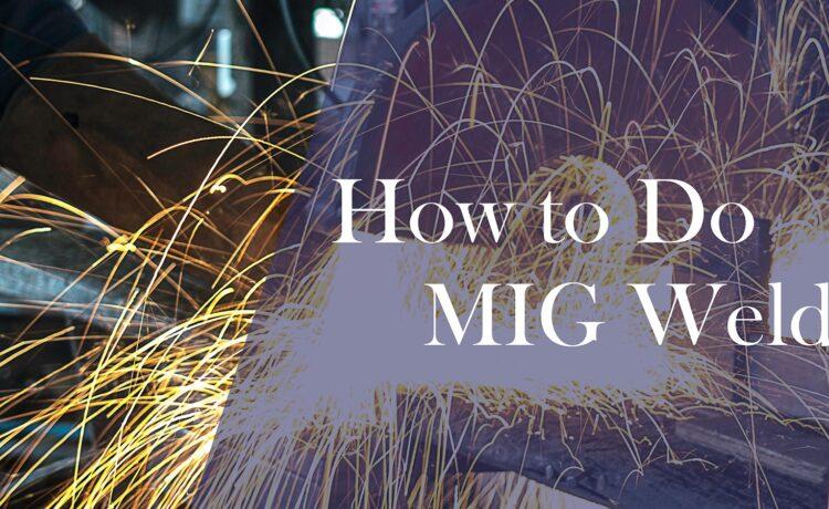 How MIG welding works - Beginner's guide 2021 1
